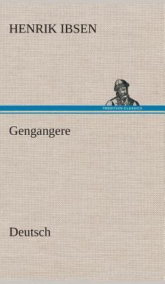 Gengangere. German