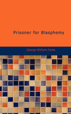 Prisoner for Blasphemy