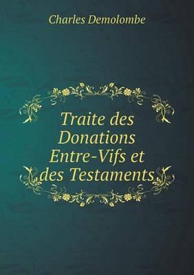 Traite Des Donations Entre-Vifs Et Des Testaments