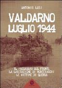 Valdarno luglio 1944. Il passaggio del fronte, la liberazione di Montevarchi, le vittime di guerra