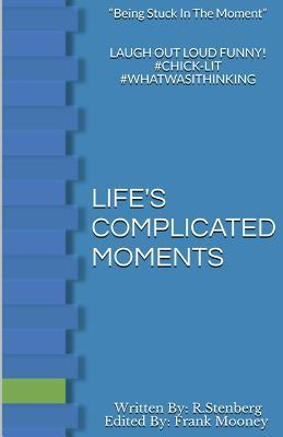 Life's Complicated Moments