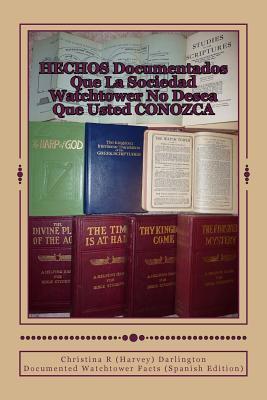 Hechos documentados que la sociedad Watchtower no desea que usted conozca / Documented watchtower facts