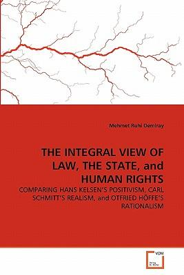 THE INTEGRAL VIEW OF LAW, THE STATE, and HUMAN RIGHTS
