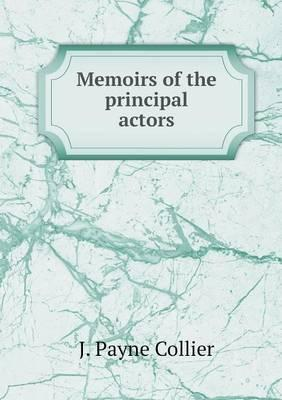 Memoirs of the Principal Actors