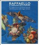 Raffaello e l'immaginazione della natura. La raffigurazione del mondo naturale nelle decorazioni delle Logge vaticane