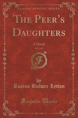 The Peer's Daughters, Vol. 2 of 3