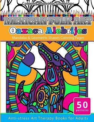 Mexican Folk Art Oaxaca Alebrijes Coloring Book for Grownups