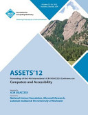 Assets 12: Proceedings of the 14th International ACM Sigaccess Conference on Computers and Accessibility
