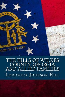The Hills of Wilkes County, Georgia and Allied Families