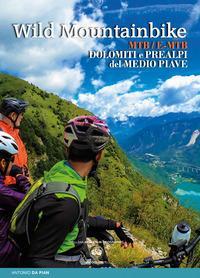 Wild mountainbike. MTB/E-MTB. Dolomiti e prealpi del medio Piave