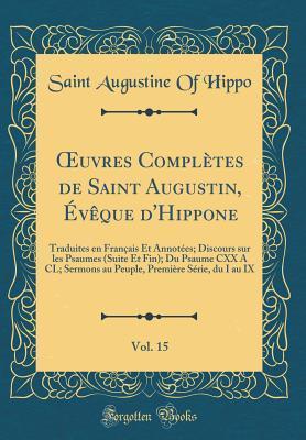 OEuvres Complètes de Saint Augustin, Évêque d'Hippone, Vol. 15