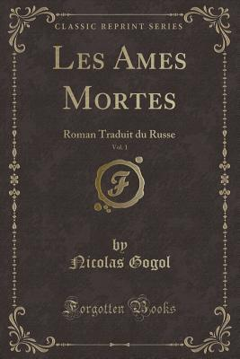 Les Ames Mortes, Vol. 1