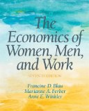 e-Study Guide for: The Economics of Women, Men and Work by Francine D Blau, ISBN 9780132992817