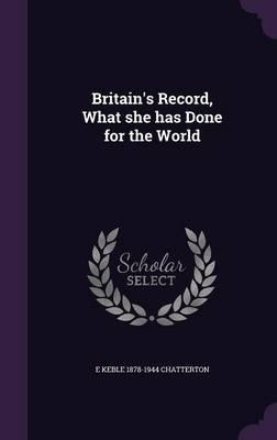 Britain's Record, What She Has Done for the World