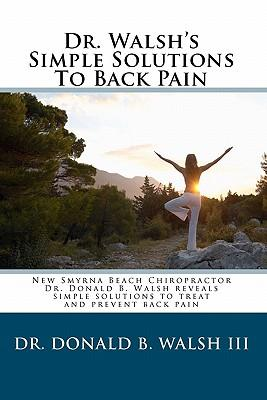 Dr. Walsh's Simple Solutions to Back Pain