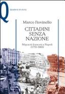 Cittadini senza nazione. Migranti francesi a Napoli (1793-1860)