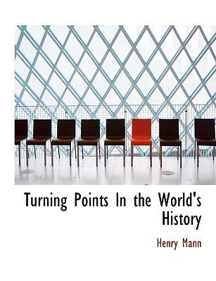 Turning Points In the World's History