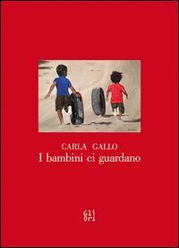 I bambini ci guardano. Carlo Gallo