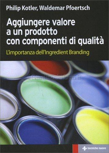 Aggiungere valore a un prodotto con componenti di qualità