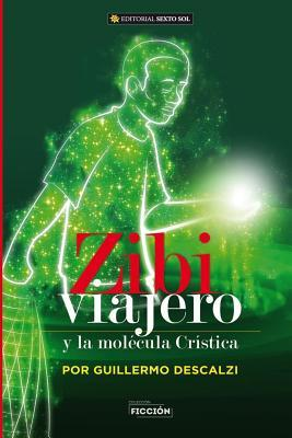 Zibi viajero y la molécula crística / Zibi traveler and the Christ molecule