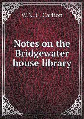 Notes on the Bridgewater House Library