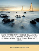 Rime; Tratte Da Un Codice Della Regia Biblioteca Di Torino E Pubblicate Per la Prima Volta Dal Dottore Lodovico Cost