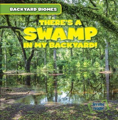 There's a Swamp in My Backyard!
