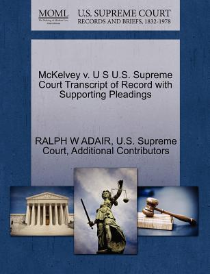 McKelvey V. U S U.S. Supreme Court Transcript of Record with Supporting Pleadings