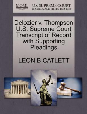 DeLozier V. Thompson U.S. Supreme Court Transcript of Record with Supporting Pleadings