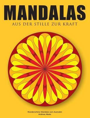 Mandalas - Aus der Stille zur Kraft