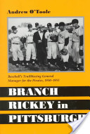 Branch Rickey in Pittsburgh
