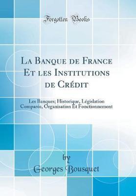 La Banque de France Et les Institutions de Crédit