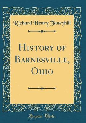 History of Barnesville, Ohio (Classic Reprint)