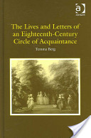 The Lives and Letters of an Eighteenth-century Circle of Acquaintance