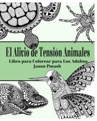 El Alivio de Tensión Animales Libro Para Colorear Para Los Adultos