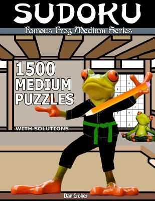 Famous Frog Sudoku 1,500 Medium Puzzles With Solutions