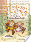 Tumtum and Nutmeg: The Rose Cottage Tales