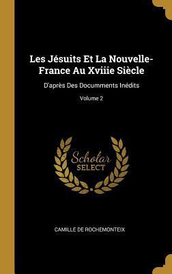 Les Jésuits Et La Nouvelle-France Au Xviiie Siècle