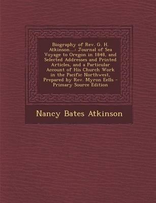 Biography of REV. G. H. Atkinson....