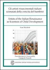 Gli artisti rinascimentali italiani scienziati della crescita del bambino. Ediz. italiana e inglese