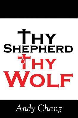 Thy Shepherd Thy Wolf