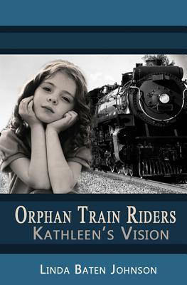 Orphan Train Riders Kathleen's Vision