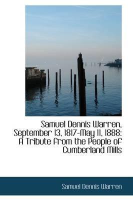 Samuel Dennis Warren, September 13, 1817-may 11, 1888