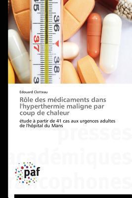 Role des Médicaments Dans l'Hyperthermie Maligne par Coup de Chaleur