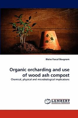 Organic orcharding and use of wood ash compost
