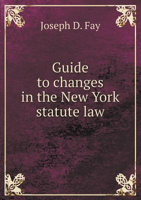 Guide to Changes in the New York Statute Law