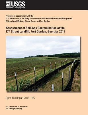 Assessment of Soil-Gas Contamination at the 17th Street Landfill, Fort Gordon, Georgia, 2011