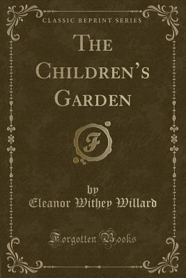 The Children's Garden (Classic Reprint)