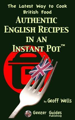 Authentic English Recipes in an Instant Pot
