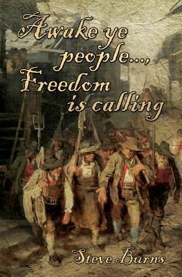 Awake Ye People..., Freedom Is Calling